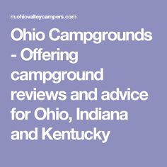 Ohio Campgrounds - Offering campground reviews and advice for Ohio, Indiana and Kentucky