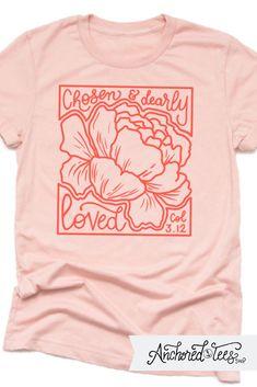 Chosen and Dearly Loved Christian Clothing, Christian Shirts, Shirt Shop, T Shirt, Mom Style, Mens Tees, Shirts For Girls, Hand Drawn, Graphic Sweatshirt