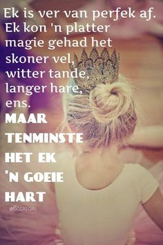 'n goeie hart, ek is ek Strong Quotes, Love Quotes, Funny Quotes, Inspirational Quotes, 100 Words, Wise Words, Positive Thoughts, Positive Quotes, Afrikaanse Quotes