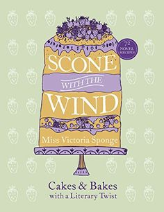 #book  Scone with the Wind Cakes and Bakes with a Literary Twist