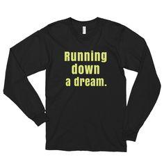 RUNNING DOWN A DREAM - Long sleeve t-shirt (unisex)