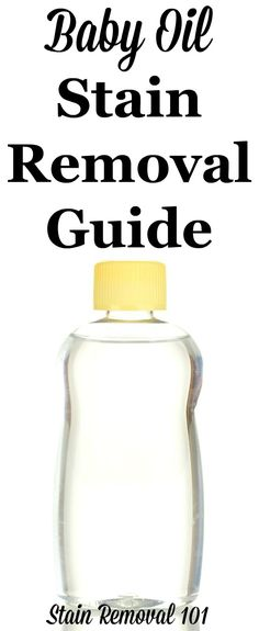 Step by step instructions for how to remove baby oil stains from clothing, upholstry and carpet {on Stain Removal 101}