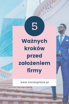 Mam pomysł na biznes. I co dalej? 5 ważnych kroków przed założeniem firmy   To się opłaca! Business Tips, Hand Lettering, Budgeting, Diy And Crafts, Marketing, Blog, Inspiration, Lifestyle, Instagram