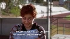 I could really use an herbal refreshment. CLUELESS