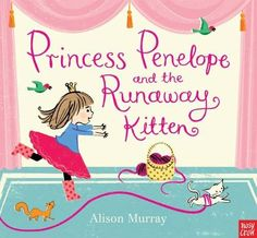 Princess Penelope and the Runaway Kitten by Alison Murray http://www.amazon.co.uk/dp/0857636553/ref=cm_sw_r_pi_dp_rA23wb1FG86M4