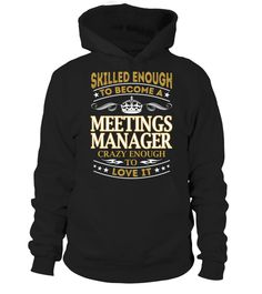 Meetings Manager - Skilled Enough  #tshirts #tshirtsfashion #tshirt #tshirtdesign #tshirtprinting