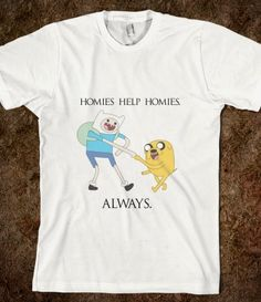 Homies Help Homies. Adventure Time