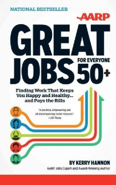 Great Jobs for Everyone 50+: Finding Work That Keeps You Happy and Healthy... and Pays the Bills (Paperback) | Overstock.com Shopping - The Best Deals on Careers