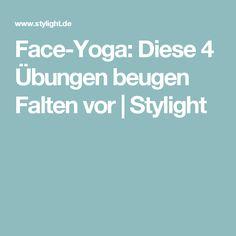 Face-Yoga: Diese 4 Übungen beugen Falten vor | Stylight