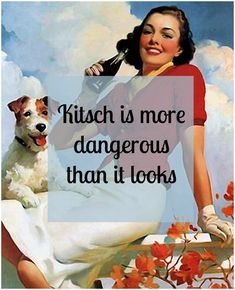 Kitsch is more dangerous than it looks when taken to the extreme. John Cusack You gotta love Pixabay. I am not sure if this reminds me of advertising or propaganda. Kitsch, Quotes, Inspiration, Qoutes, Biblical Inspiration, Dating, Quotations, Shut Up Quotes, Inhalation