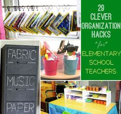 29 Clever Organization Hacks For Elementary School Teachers. Ok, so I'm not a teacher, but these are still great organizing tips!