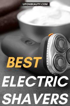 The best electric shavers for men! #ElectricShaver #Trimmer #men #BeardTrimmer #PersonalCare #SensitiveSkin Natural Hair Removal, Laser Hair Removal, Lift Foils, Best Electric Shaver, Shaving Tips, Leg Hair, Best Shave, Razor Bumps, Hair Removal Methods