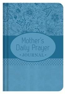 A Mother's Daily Prayer Journal
