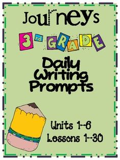 "I have compiled all of the daily writing prompts for the 3rd grade Journeys reading series. They are each separated by story. All five days are listed under the story that they go with. The last unit- unit 6 is labeled by lesson because the stories are from a ""magazine"" and there isn't truly a core story since we are supposed to be holding reading groups with the novels."