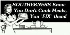 """: ) Southern Slang - and """"fixin' to"""" - fixin' to go, fixin' to fix lunch, fixin' to do this, fixin' to do that.means - going to Southern Humor, Southern Pride, Southern Sayings, Southern Women, Southern Comfort, Southern Charm, Southern Belle, Southern Living, Simply Southern"""