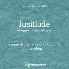 Today's Word of the Day is fusillade.  #wordoftheday