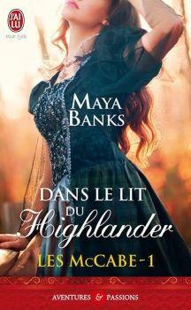 La Chronique des Passions: Les McCabe Tome 1 : Dans le lit du Highlander de M. Maya Banks, Highlands, Romans, Dan, Passion, Books, Book Covers, 2013, Scotland