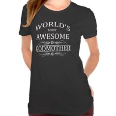 World's Most Awesome Godmother T Shirts