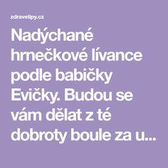 Nadýchané hrnečkové lívance podle babičky Evičky. Budou se vám dělat z té dobroty boule za ušima - www.ZdraveTipy.cz