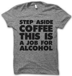 Step Aside Coffee ??? Thug Life Shirts