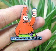 Is Mayonnaise an Instrument Patrick Hat Pin by WeLovePinning http://kikgirls.net Cool Pins, Pin And Patches, Paradise Falls, Mayonnaise, Lapels, Patrick Star, Spongebob, Lapel Pins, Jacket Pins