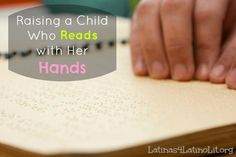 Raising a Child Who Reads with Her Hands:  How Our Daughter Achieved Literacy Despite a Dual-Sensory Impairment