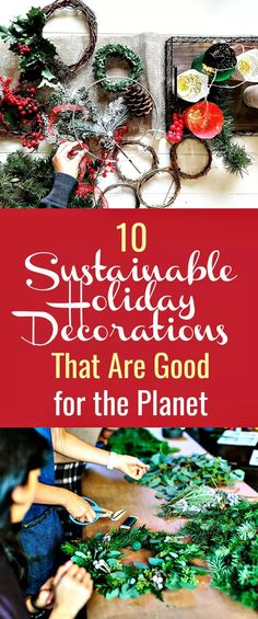 10 Sustainable Holiday Decorations That Are Good for the Planet - Want to make your holiday greener? Instead of spending your holiday time tracking down sustainable decor, make some of them yourself. Check out these ten sustainable holiday decorations that are good for the planet because they minimize waste and pollution.  #ecofriendlyholidaydecorations  #sustainableholidaydecorations  #ecofriendlyholiday #DIYdecorations