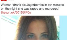 A Woman Was Raped And Murdered. Why Is Her Drink Count Relevant?