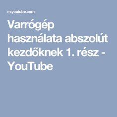 Varrógép használata abszolút kezdőknek 1. rész - YouTube Youtube, Diy, Creative, Bricolage, Do It Yourself, Youtubers, Homemade, Diys, Youtube Movies