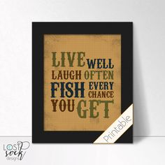 PRINTABLE: Live well Laugh often Fish every by LostSockDesigns