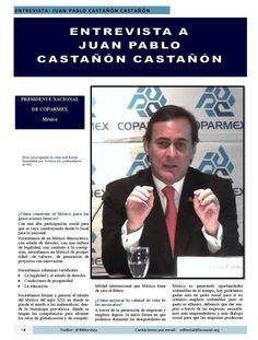 Entrevista a Juan Pablo Castañón Castañón, presidente nacional de Coparmex publicada en el número de octubre de la Revista 400 @400revista Revista 400