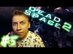Dead Space 2 (Part 5)   NO SPACE IN SPACE - YouTube