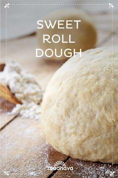 Sweet Roll Dough | Madhava