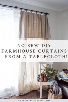 Easy DIY No Sew Farmhouse Curtains From A Tablecloth!