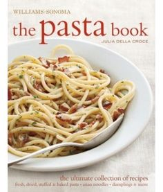 Williams-Sonoma ~ 27 pages of pasta recipes, free download or read from Scribd