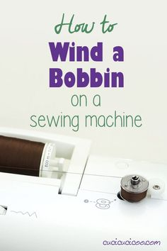 Learn about winding a bobbin on a sewing machine. Knowing how to wind a bobbin is very important and needs to be done for every spool of thread you sew with, and can be different for every model of sewing machine. Video tutorial included! #sewing #bobbin Easy Sewing Projects, Craft Tutorials, Sewing Hacks, Sewing Tutorials, Sewing Tips, Tutorial Sewing, Craft Projects, Craft Ideas, Sewing Patterns Free