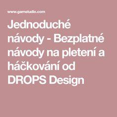 Jednoduché návody - Bezplatné návody na pletení a háčkování od DROPS Design