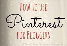 How to Pinterest for bloggers.  Tips, and tricks to go viral