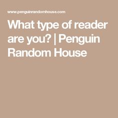 What type of reader are you? | Penguin Random House