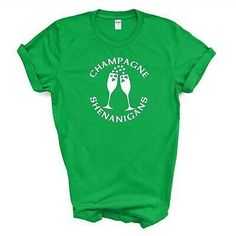 St Paddys Day, St Patricks Day, Champagne, Girls Weekend, Green Fabric, Funny Tees, Shirt Ideas, Lady, Tee Shirts