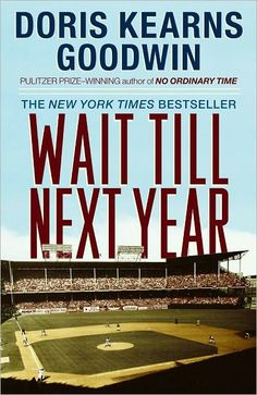 Wait Till Next Year by Doris Kearns Goodwin (Free Choice)