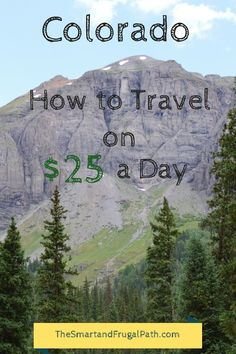 $25 a day? For real? Yes! See how this mom and her teens traveled around Colorado on just $25 a day per person. This is inspiring! Learn her tips to frugal travel and you can start traveling sooner. - The Smart and Frugal Path #travelforteens #traveltipsforteens