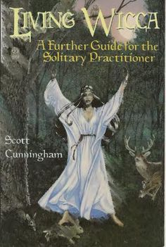 Scott Cunningham - Living Wicca, A Further Guide For The Solitary Practitioner - read or download full version