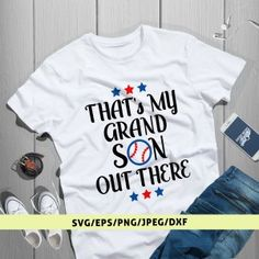 That's My Grandson Out There, Baseball Quote Svg, Grandson Baseball, Baseball Design, Instant Downlo Baseball Quotes, Baseball Gifts, Silhouette Designer Edition, Cricut Design, Mens Tops, Shirts, Iron, Products, Basketball Quotes
