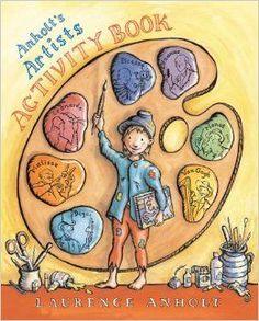 Anholt's Artists Activity Book by Laurence Anholt Art Books For Kids, Art For Kids, Kid Art, History For Kids, Art History, Formal Elements Of Art, Art Elements, Art Handouts, Art Curriculum