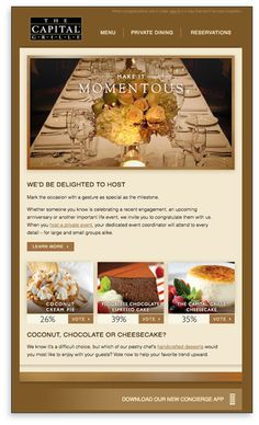 Client :The Capital Grille Country : US URL : http://www.thecapitalgrille.com Category : food 目標:Darden RestaurantであるCapital Grilleは、手作りのデザートの周りでエンゲージメントを促進し、推進したがっていました。  課題:過去に、The Capital Grilleは電子メール内で投票結果を表示できませんでした。  解決策:電子メール内に結果を表示するライブアンケートを作成し、顧客がメニューを表示できるようにしました。