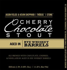 DO WANT - Jason Fields & Kevin Sheppard / Tröegs / Stone Cherry Chocolate Stout aged in Rye Whiskey Barrels