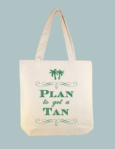 Plan to Get a Tan Design on 15x15 Canvas Tote, ANY IMAGE COLOR by Whimsybags, $12.00