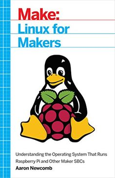 Linux for Makers: Understanding the Operating System That Runs Raspberry Pi and Other Maker SBCs:   <div><p>Linux is a powerful open-source operating system that has been around for many years and is widely used for running servers and websites. But most students and Makers encounter it for the first time when they are working on projects with their Raspberry Pi or similar single-board computers (SBCs) such as BeagleBone Black or Intel Galileo. Linux for Makers is the first book that e...