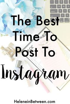 The Best Time To Post on Instagram | social media tips | instagram tips